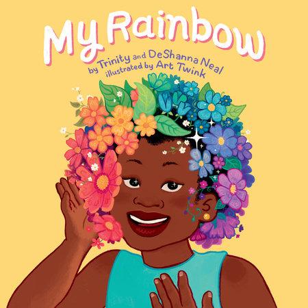 My Rainbow by Trinity and DeShanna Neal