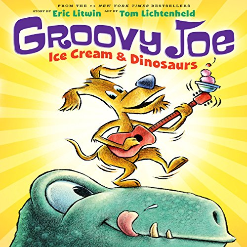 Groovy Joe Ice Cream & Dinosaurs by Eric Litwin book cover