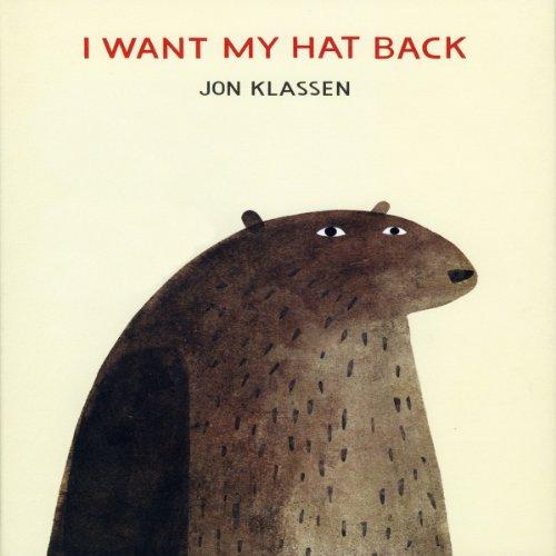 I Want My Hat Back by Jon Klassen book cover