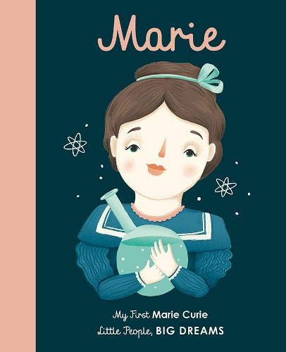 Little People, Big Dreams Marie Curie by Maria Isabel Sanchez Vegara book cover