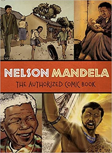 Nelson Mandela: The Authorized Comic Book by The Nelson Mandela Foundation and Umlando Wezithombe book cover