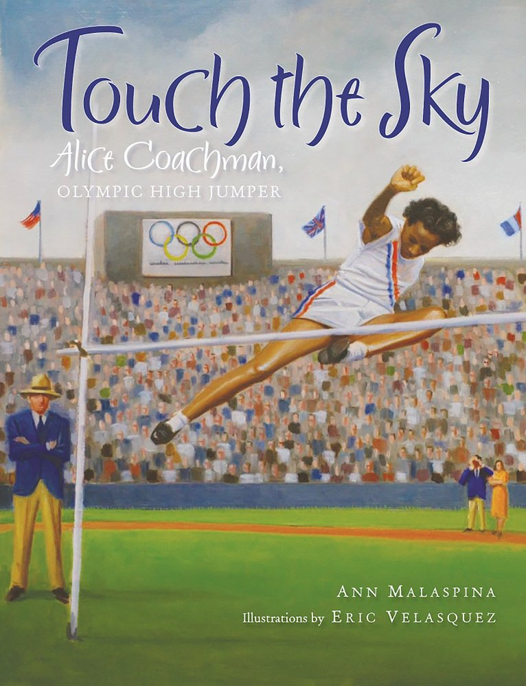 Touch the Sky Alice Coachman, Olympic High Jumper by Ann Malaspina book cover