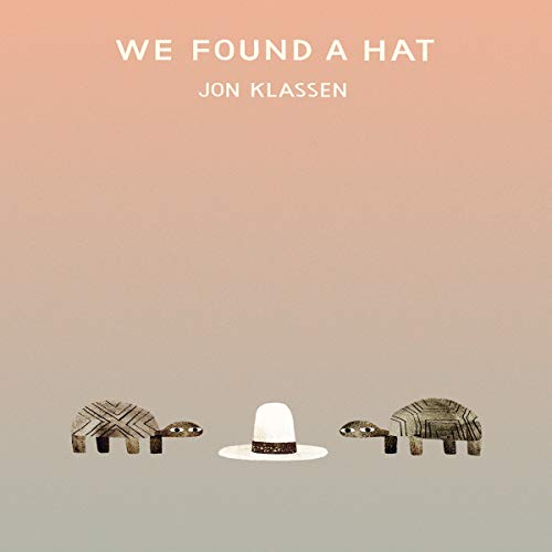 We Found A Hat by Jon Klassen book cover