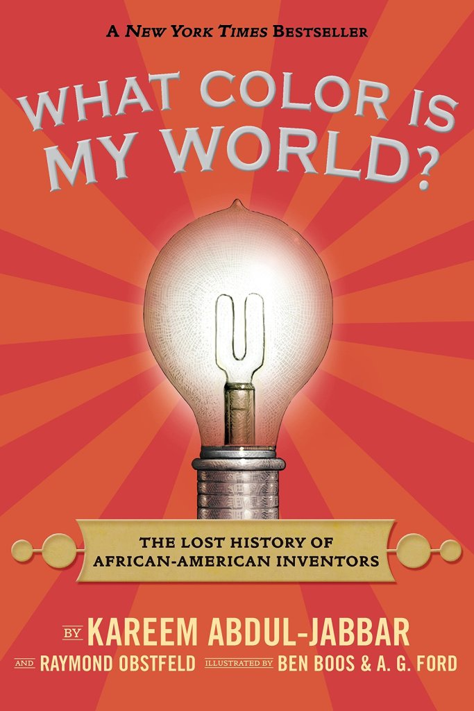 What Color is My World? The Lost History of African-American Inventors By Kareem Abdul-Jabbar and Raymond Obstfeld book cover