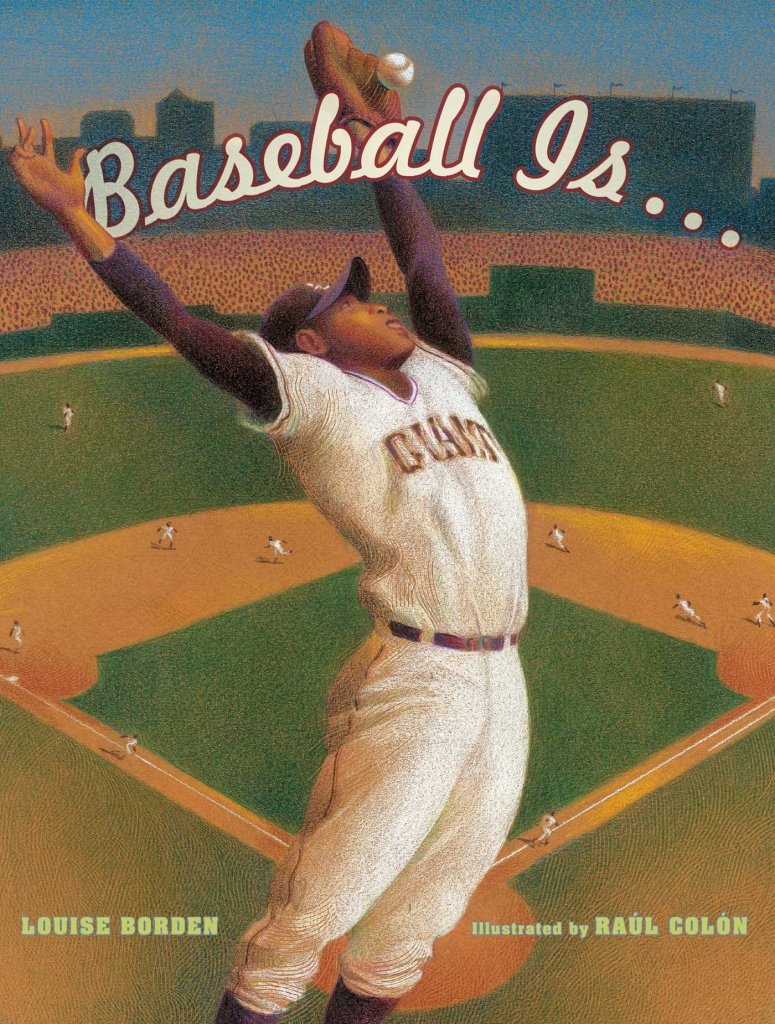 Baseball is… by Louise Borden