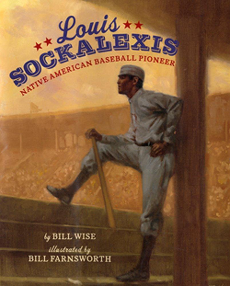 Louis Sockalexis: Native American Baseball Pioneer by Bill Wise