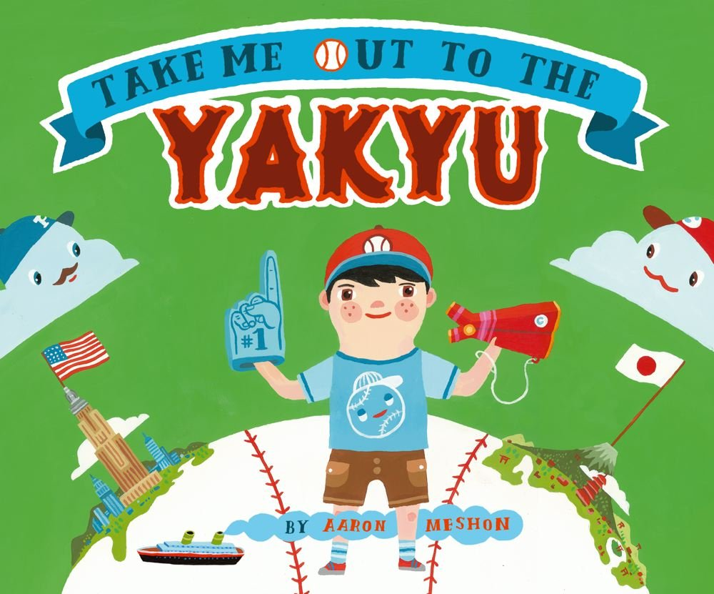 Take Me Out to the Yakyu by Aaron Meshon book cover