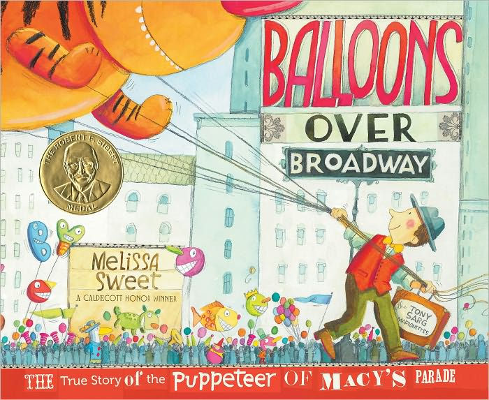 Balloons Over Broadway The True Story of the Puppeteer of Macy's Parade by Melissa Sweetbook cover