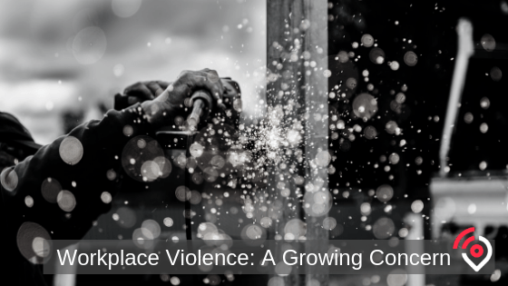 Workplace Violence: A Growing Concern