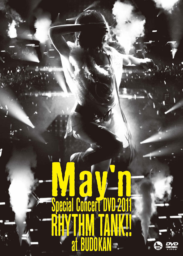 BD/DVD 『May'n Special Concert BD/DVD 2011「RHYTHM TANK!!」at 日本武道館』