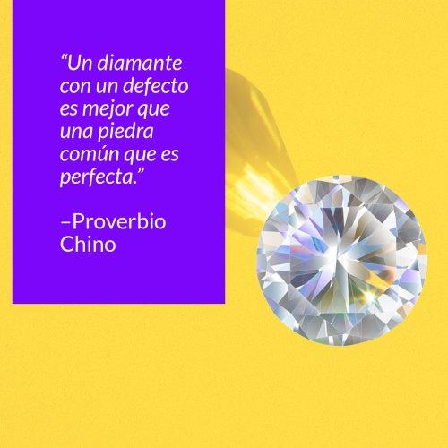 frase un diamante con un defecto es mejor que una piedra comun que es perfecta proverbio chino