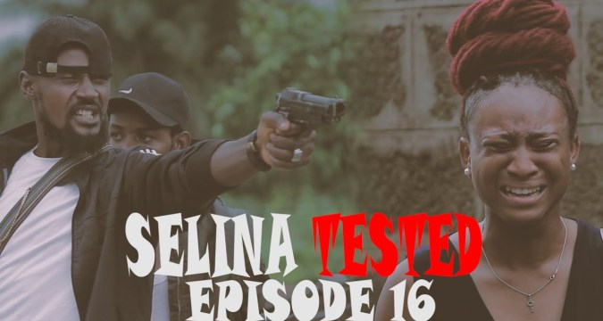 Selina Tested – (Episode 16) mp4 download