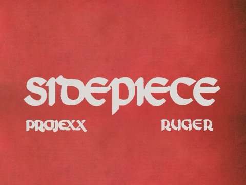 Projexx Ft. Ruger – SidePiece