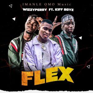 Wizzyperry Ft Kiff Boyz – Flex