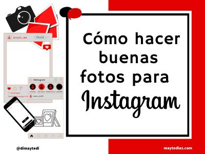 Cómo hacer buenas fotos para Instagram