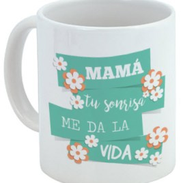 Taza 'Mamá, tu sonrisa me da la vida'