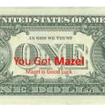 Pass The Buck & Get Good Luck. 3 people have Mazel thanks to you.