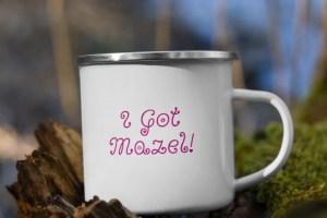I Got Mazel Mug enamal mockup_Right_Lifestyle-6_12oz_White