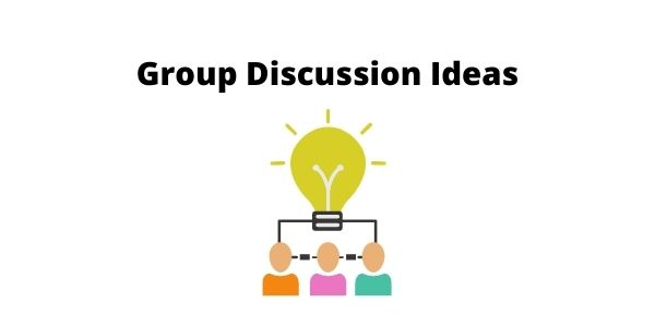 Know about the Group Discussion Ideas for Interview here