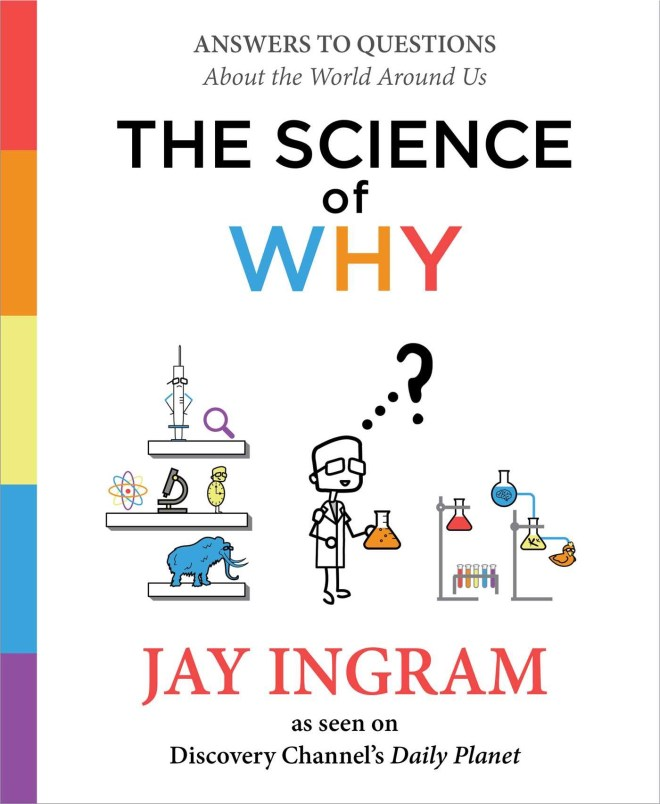 Science of Why Jay Ingram