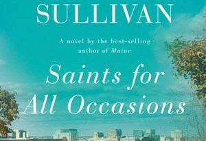 Saints For All Occasions J Courtney Sullivan Book Review