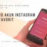 Day 15 : 10 Akun Instagram Favorit