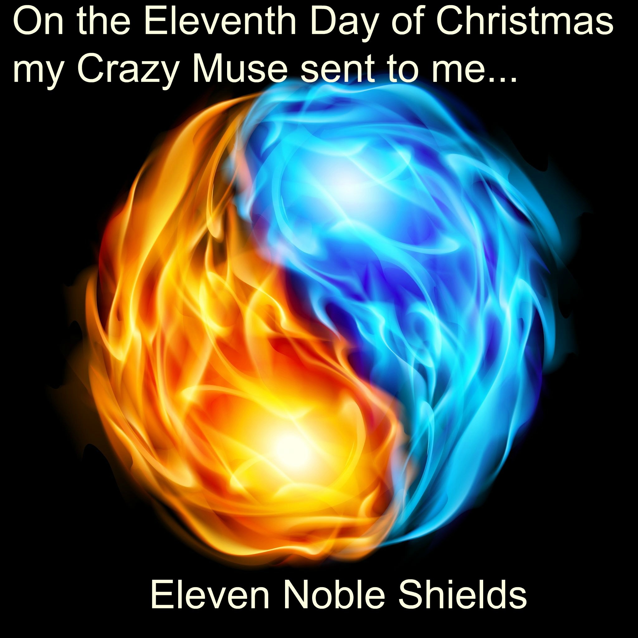 On the Eleventh Day of Christmas my Crazy Muse sent to me…