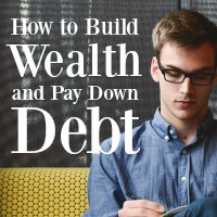 The Simple Secret to Building Wealth & Paying Down Debt