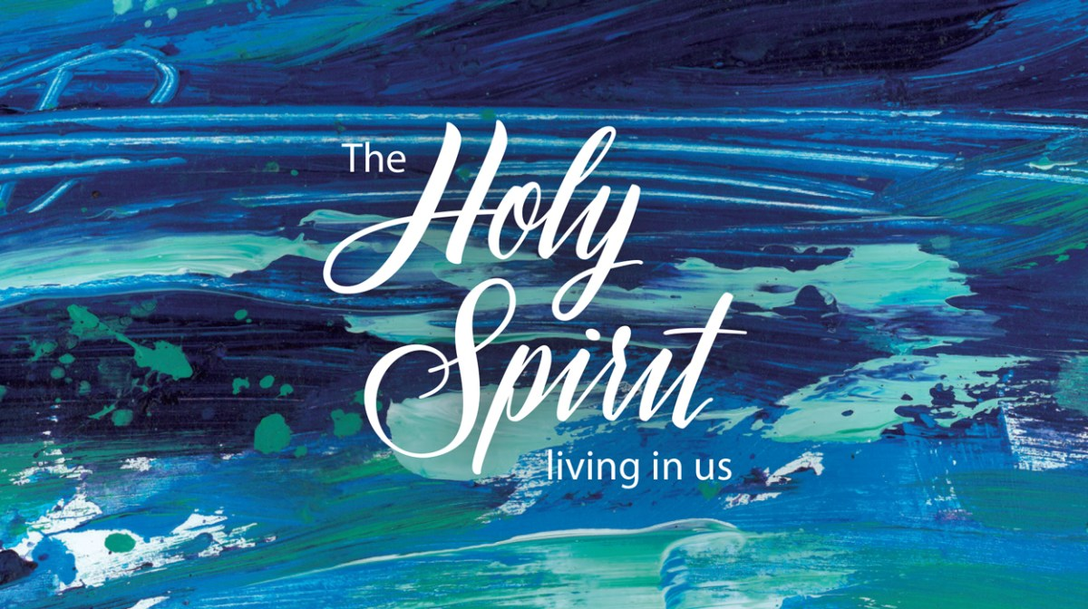 The Holy Spirit living in us
