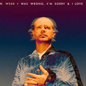 New Music: Derek Webb's <em>I Was Wrong, I'm Sorry & I Love You</em>