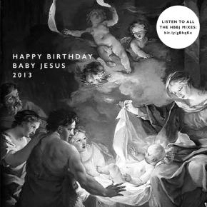 December Playlist: Happy Birthday Baby Jesus 2013