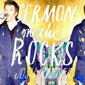 New Music: Josh Ritter's <em>Sermon on the Rocks</em>