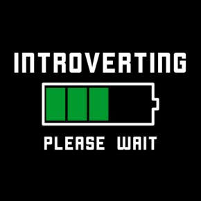 Here's To You, Fellow Introverts