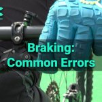 Common braking errors