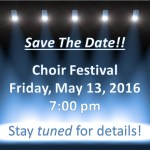 Choir Festival  May 13, 2016 @ 7:00pm