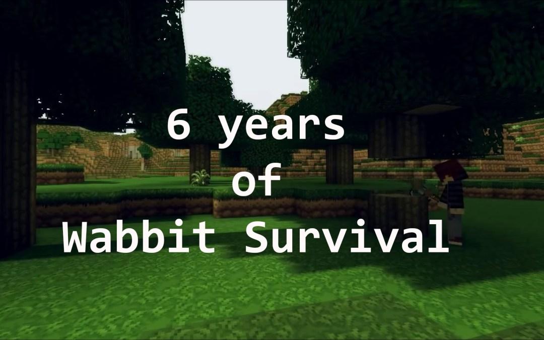 6 Years of Wabbit Survival