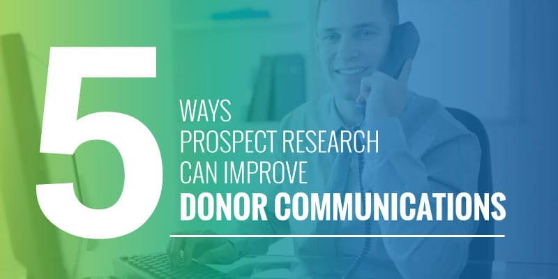5 ways prospect research can improve donor communications
