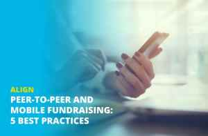 Peer to peer and mobile fundraising: 5 best practices