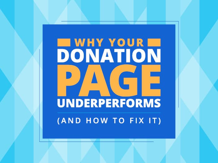 Why Your Donation Page Underperforms (and How to Fix It)