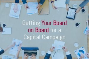 Getting your board on board for a capital campaign