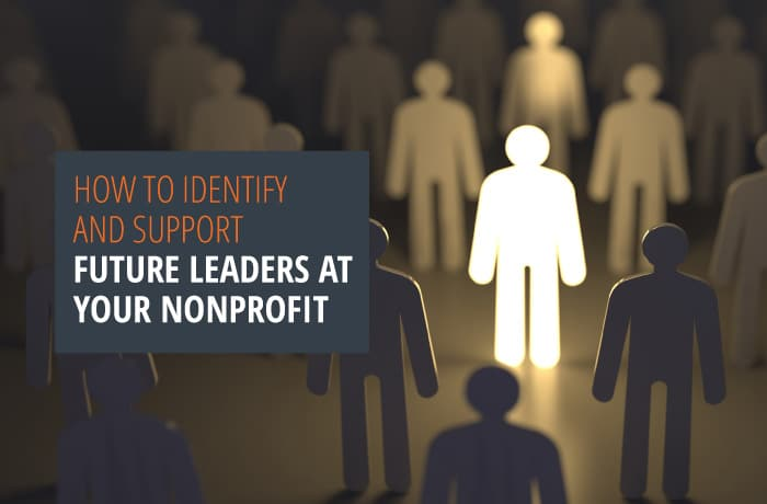 How to identify and support future leaders at your nonprofit