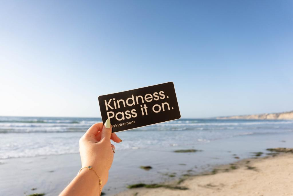 Kindness. Pass it on.