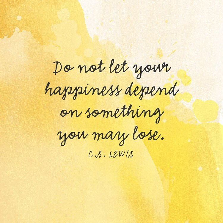 """Do not let your happiness depend on something you may lose."" C.S. Lewis    …"