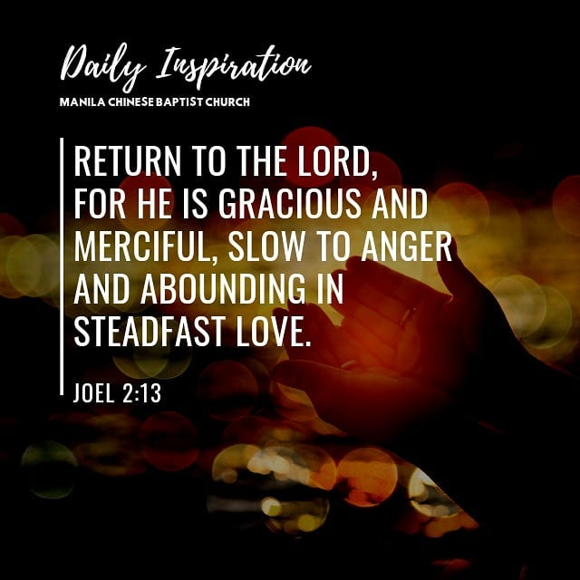 Return to the Lord, for He is gracious and merciful, slow to anger and abounding…