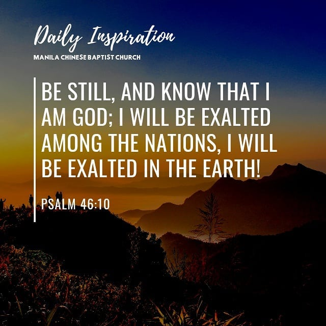 Be still, and know that I am God; I will be exalted among the nations, I will be…
