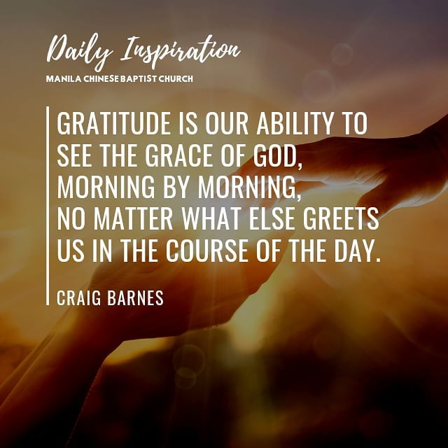 Gratitude is our ability to see the grace of God, morning by morning, no matter …