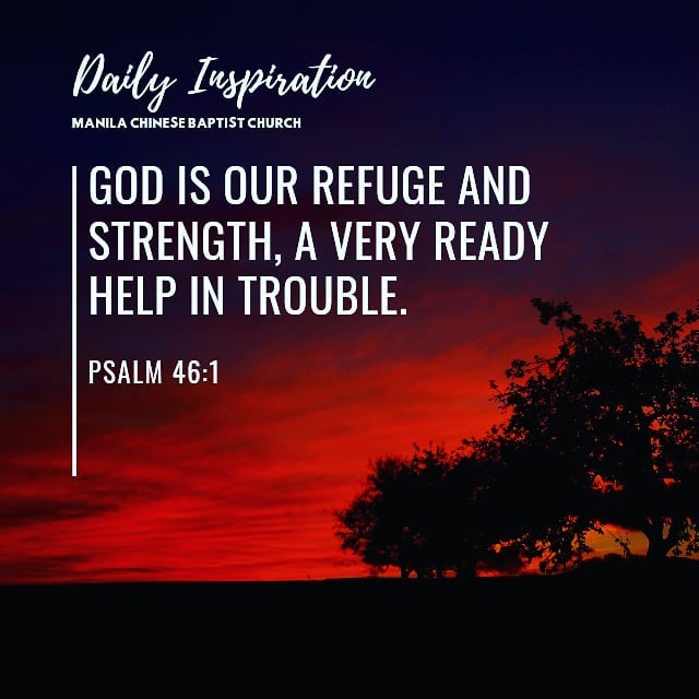 God is our refuge and strength, a very ready help in trouble. ~ Psalm 46:1…