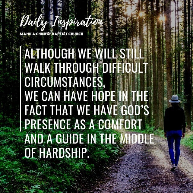 Although we will still walk through difficult circumstances, we can have hope in…