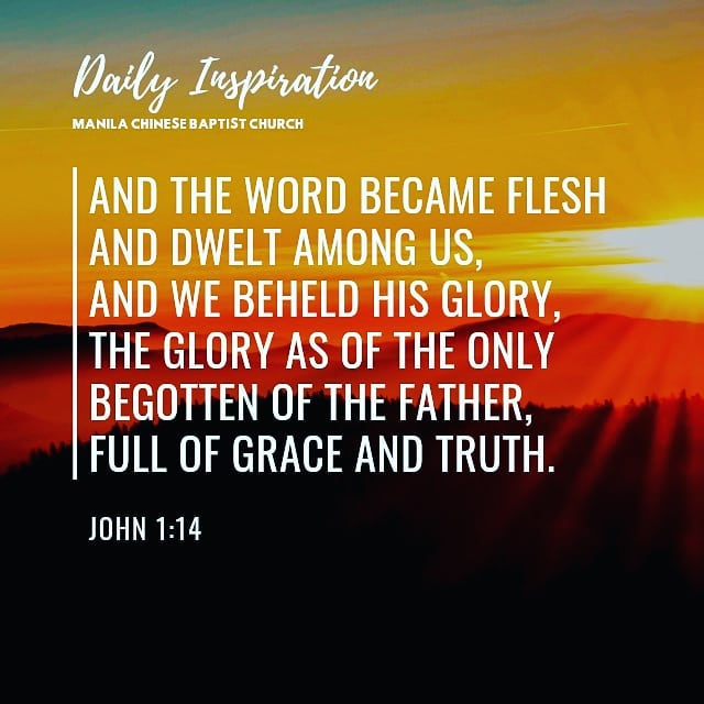 And the Word became flesh and dwelt among us, and we beheld His glory, the glory…