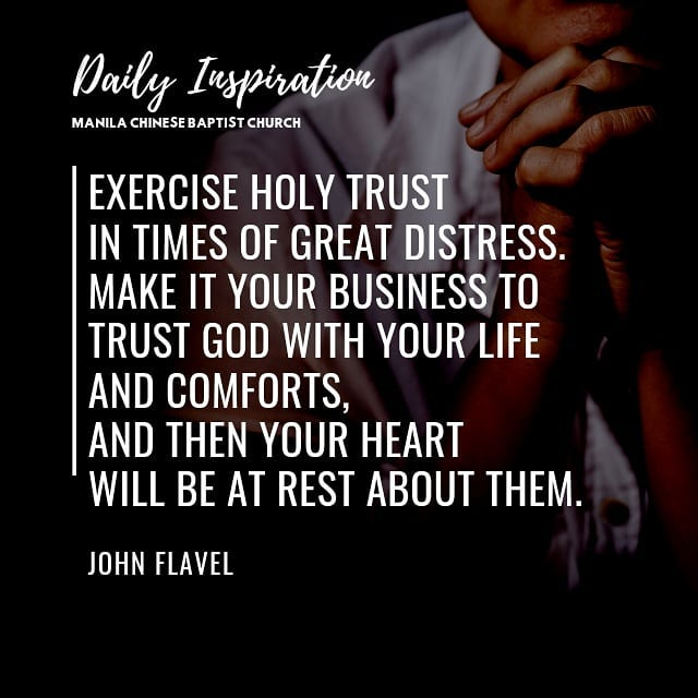 Exercise holy trust in times of great distress. Make it your business to trust G…